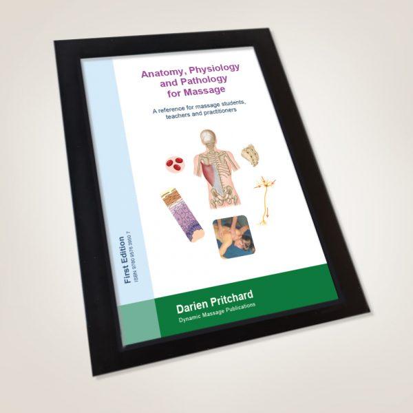 Anatomy, Physiology and Pathology for Massage by Darien Pritchard